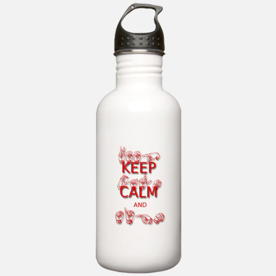 Keep Calm and Sign -in Sign Language Water Bottle