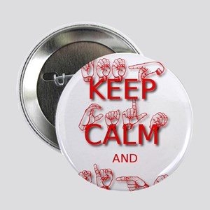 "Keep Calm and Sign -in Sign Language 2.25"" Button"