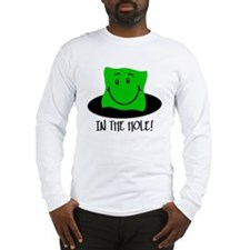 In The Hole Long Sleeve T-Shirt