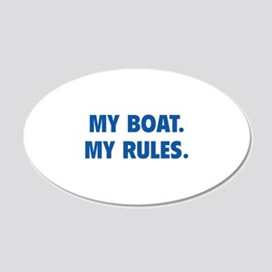 My Boat. My Rules. 22x14 Oval Wall Peel
