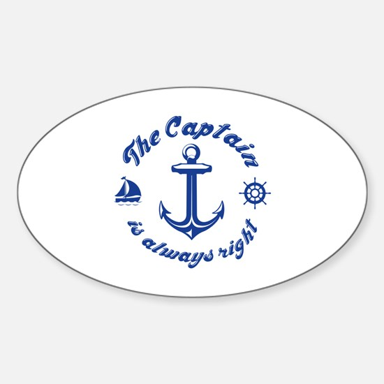 The Captain Is Always Right Sticker (Oval)