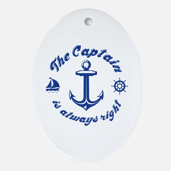 The Captain Is Always Right Ornament (Oval)
