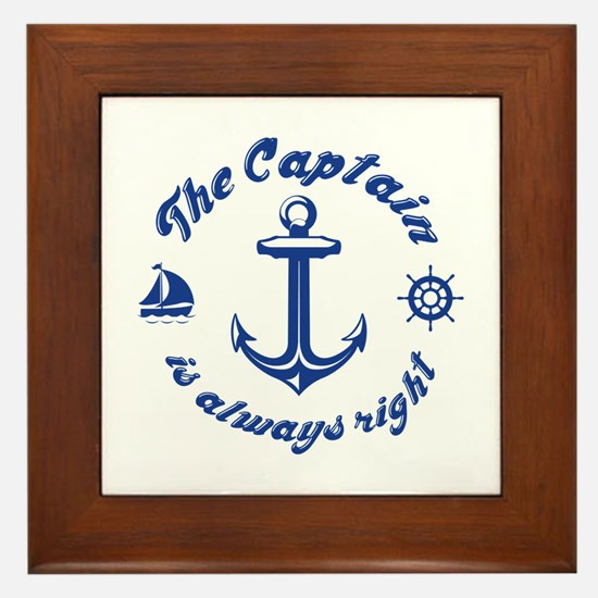 The Captain Is Always Right Framed Tile