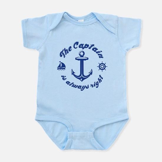 The Captain Is Always Right Infant Bodysuit