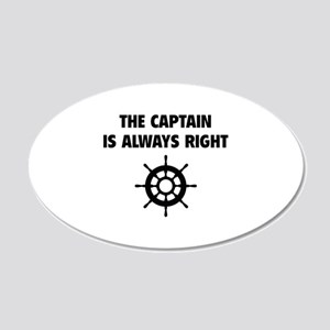 The Captain Is Always Right 22x14 Oval Wall Peel