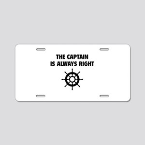 The Captain Is Always Right Aluminum License Plate