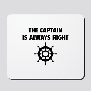 The Captain Is Always Right Mousepad