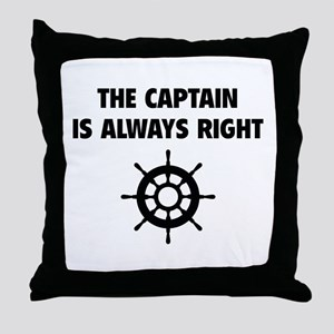 The Captain Is Always Right Throw Pillow