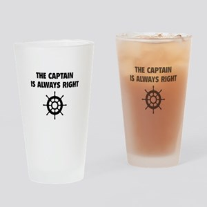 The Captain Is Always Right Drinking Glass