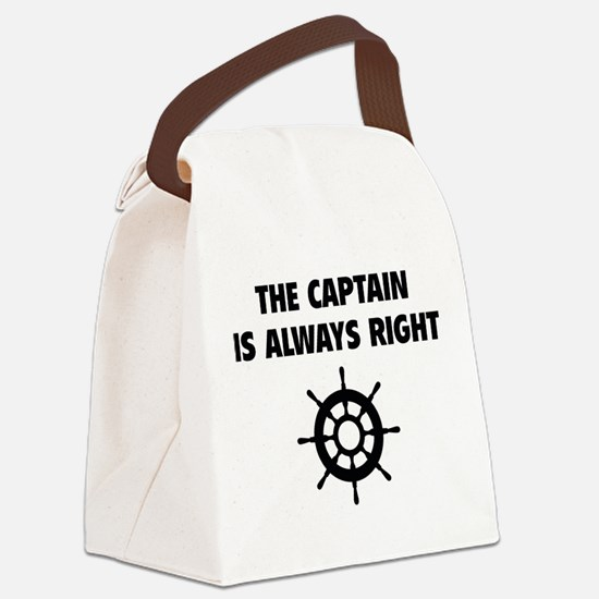 The Captain Is Always Right Canvas Lunch Bag