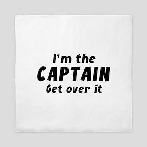 I'm The Captain Get Over It Queen Duvet