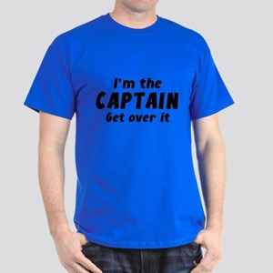 I'm The Captain Get Over It Dark T-Shirt