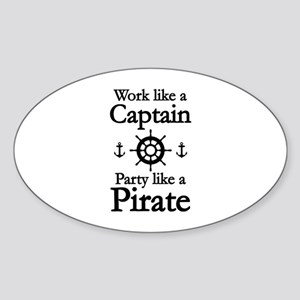 Work Like A Captain Party Like A Pirate Sticker (O