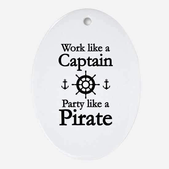 Work Like A Captain Party Like A Pirate Ornament (