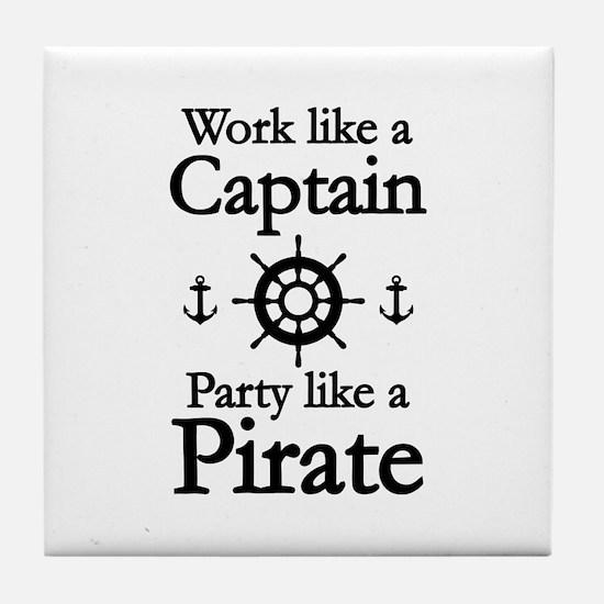 Work Like A Captain Party Like A Pirate Tile Coast