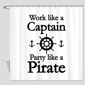 Work Like A Captain Party Like A Pirate Shower Cur
