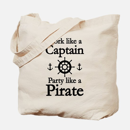 Work Like A Captain Party Like A Pirate Tote Bag