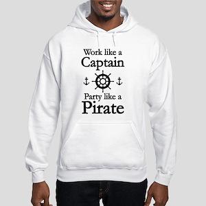 Work Like A Captain Party Like A Pirate Hooded Swe