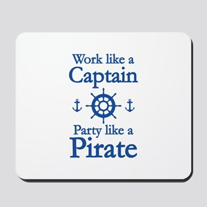 Work Like A Captain Party Like A Pirate Mousepad