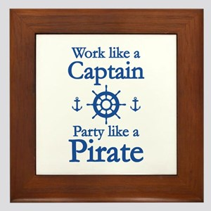 Work Like A Captain Party Like A Pirate Framed Til
