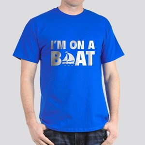 I'm On A Boat Dark T-Shirt