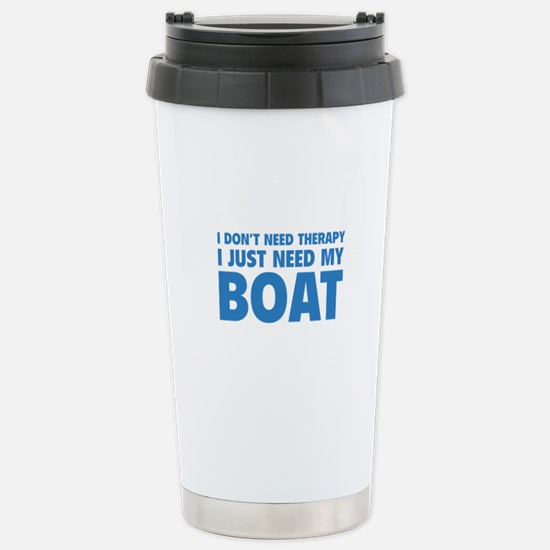 I Just Need My Boat Stainless Steel Travel Mug
