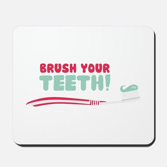 Brush Your Teeth! Mousepad
