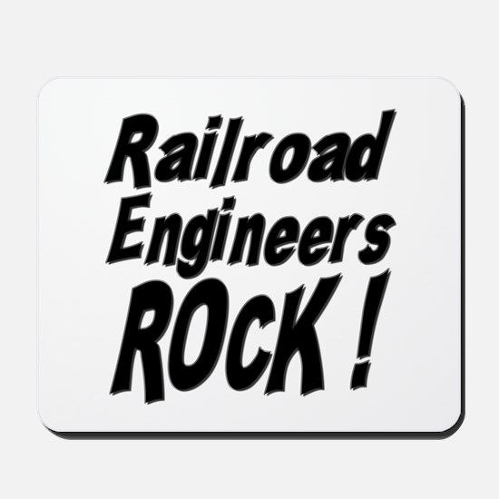 Railroad Engineers Rock ! Mousepad