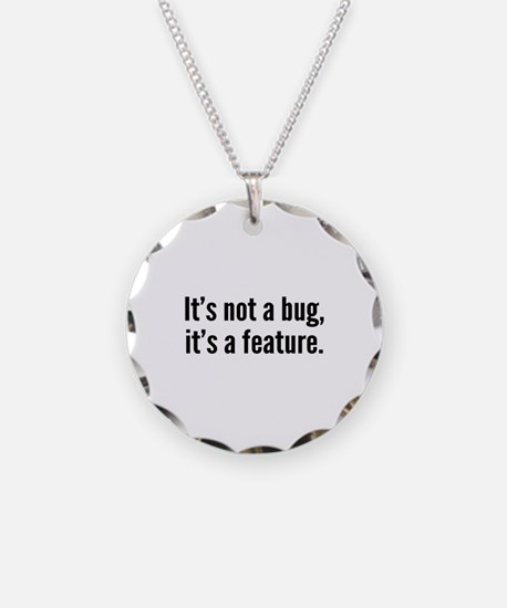 It's not a bug, it's a feature. Necklace