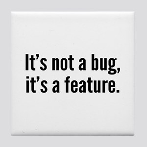 It's not a bug, it's a feature. Tile Coaster