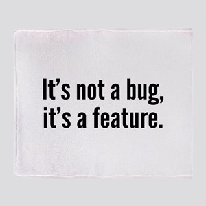 It's not a bug, it's a feature. Stadium Blanket