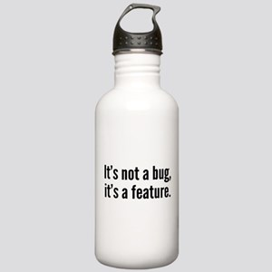It's not a bug, it's a feature. Stainless Water Bo