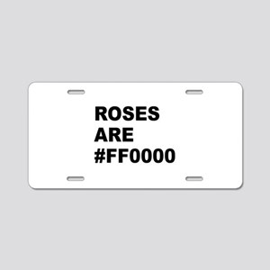 Roses Are #FF0000 Aluminum License Plate