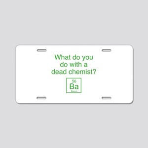 What Do You Do With A Dead Chemist? Aluminum Licen
