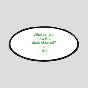 What Do You Do With A Dead Chemist? Patches
