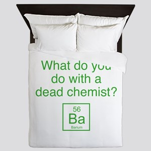 What Do You Do With A Dead Chemist? Queen Duvet