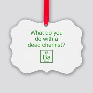 What Do You Do With A Dead Chemist? Picture Orname