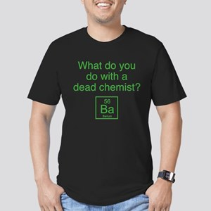 What Do You Do With A Dead Chemist? Men's Fitted T