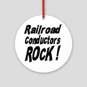 Railroad Conductors Rock ! Ornament (Round)