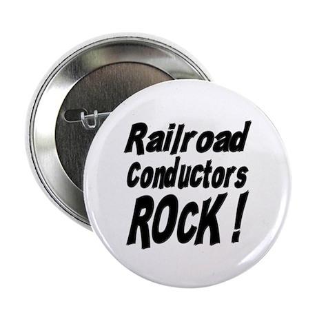 "Railroad Conductors Rock ! 2.25"" Button (100 pack)"