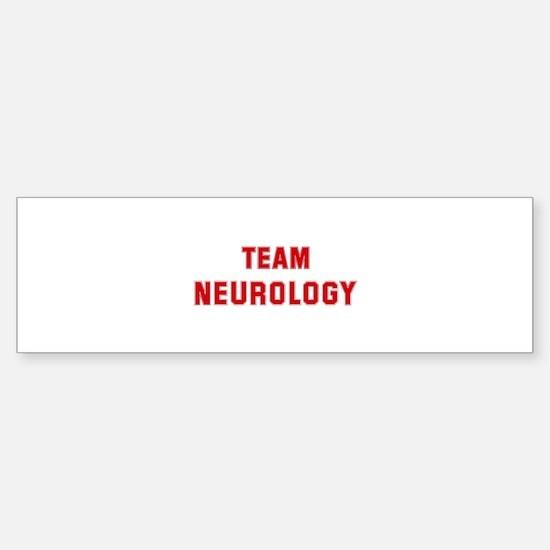 Team NEUROLOGY Bumper Bumper Bumper Sticker