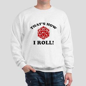 That's How I Roll! Sweatshirt