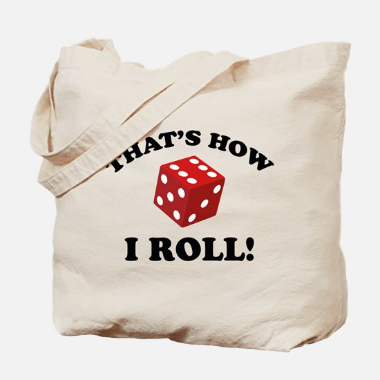 That's How I Roll! Tote Bag