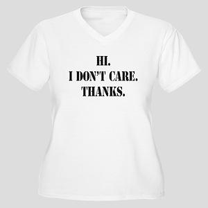 Hi. I Don't Care. Thanks. (4) Women's Plus Size V-