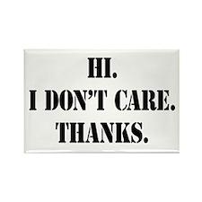 Hi. I Don't Care. Thanks. (4) Rectangle Magnet