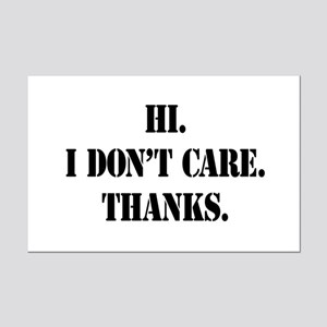 Hi. I Don't Care. Thanks. (4) Mini Poster Print