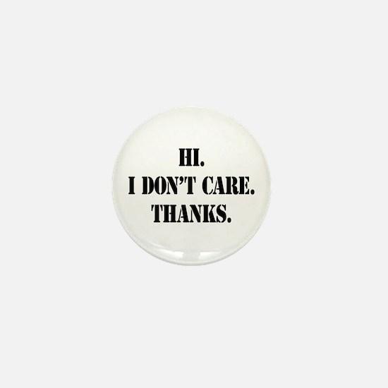 Hi. I Don't Care. Thanks. (4) Mini Button