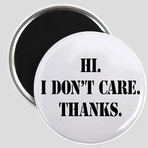 Hi. I Don't Care. Thanks. (4) Magnet