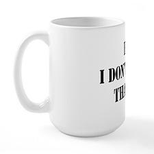 Hi. I Don't Care. Thanks. (4) Large Mug