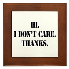 Hi. I Don't Care. Thanks. (4) Framed Tile